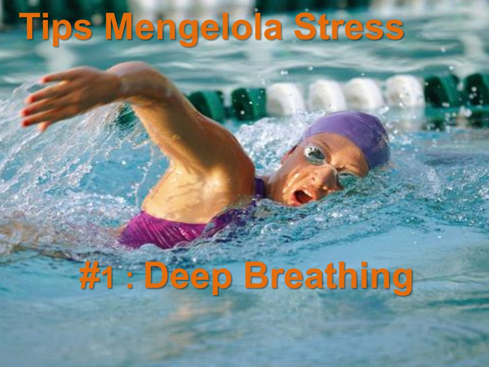 Tips Mengelola Stress # 1 : Deep Breathing