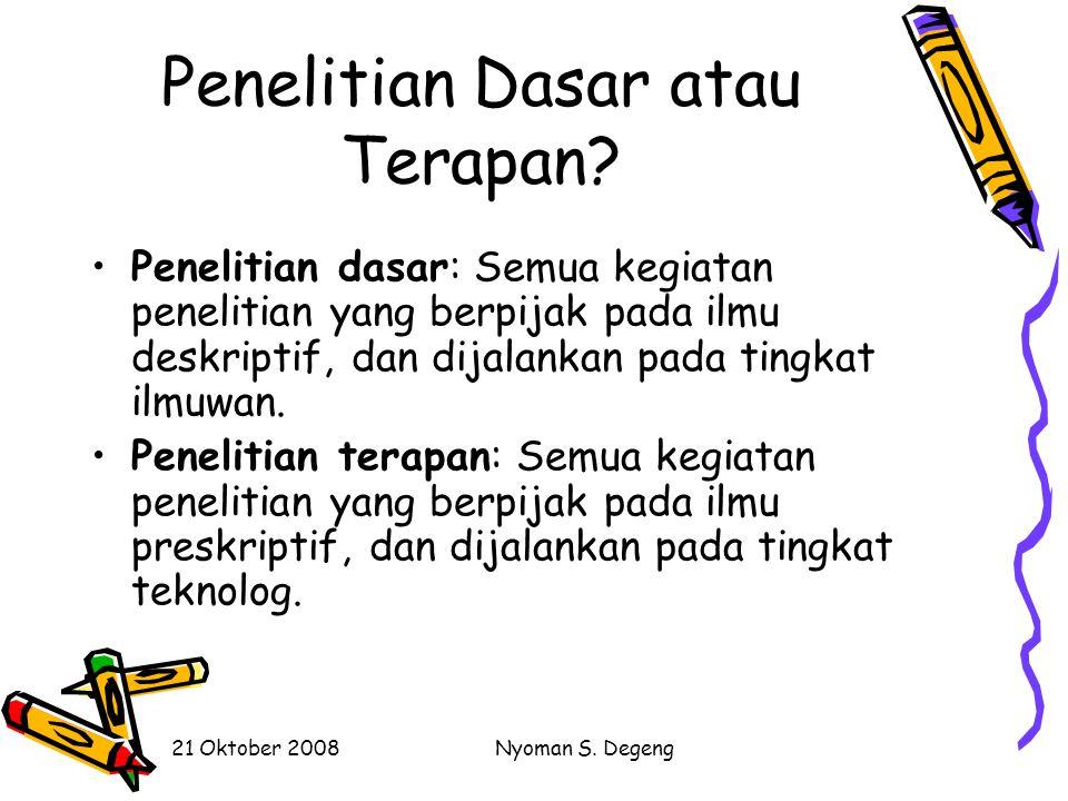 21 Oktober 2008Nyoman S. Degeng Proposisi Teori Preskriptif dan Teori Deskriptif Pembedaan teori di atas, membawa konsekuensi pada pembedaan proposisi