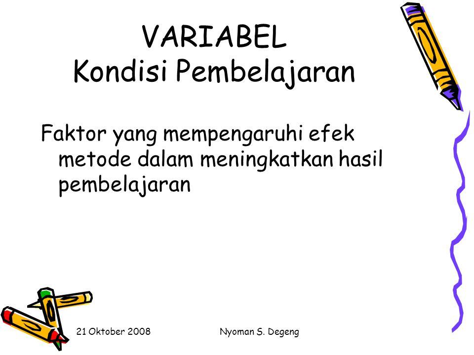 21 Oktober 2008Nyoman S. Degeng Diagram 1 Taksonomi Variabel Pembelajaran