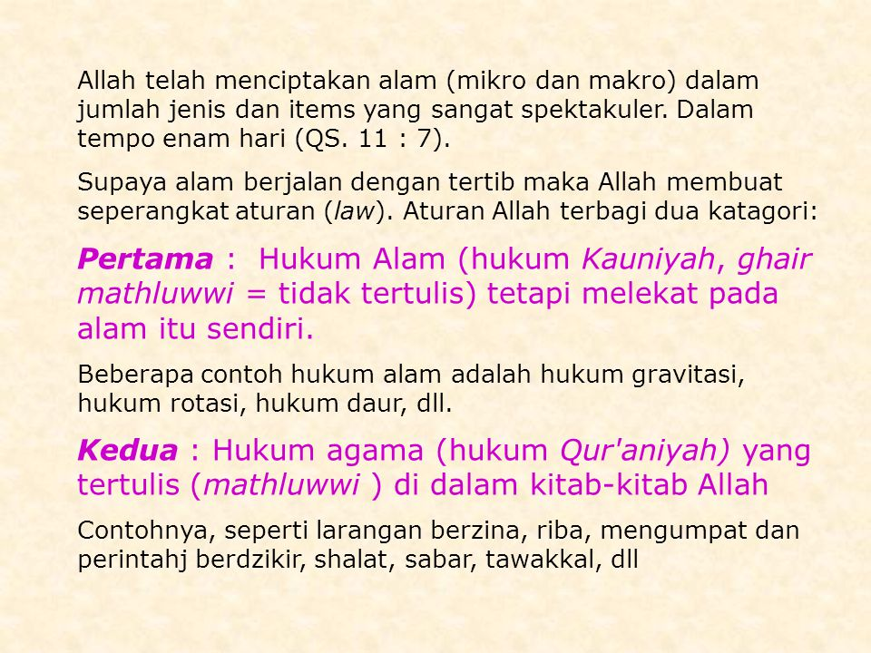 Semua hukum Allah, baik hukum Kauniyah maupun Qur aniyah BERSIFAT ABSOLUT memiliki sifat yang sama yakni 1.Pasti (exact).