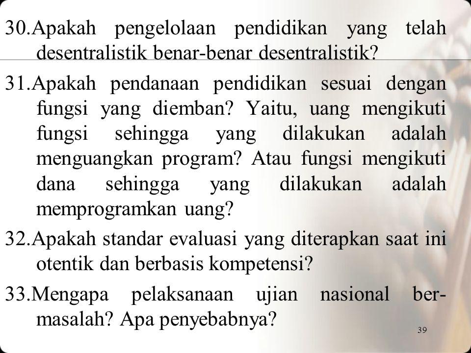 25. Apakah standar kompetensi lulusan (SKL) dari setiap jenis dan jenjang pendidikan masih relevan dengan tuntutan kebutuhan Indonesia dan tuntutan ab