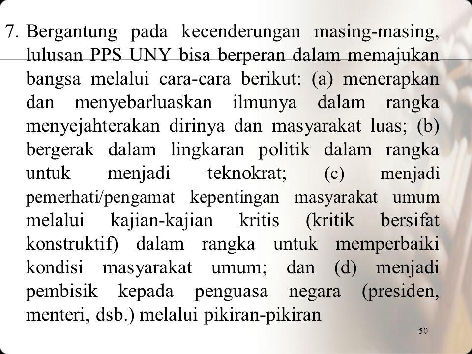 49 5.Cendekiawan (intellectual) saya kenakan pada para lulusan PPS yang sudi mengamati, yang mempunyai perhatian pada kesejahteraan masyarakat, dan ya