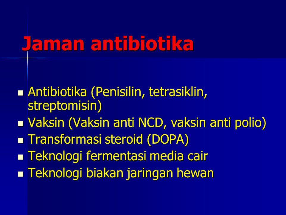 Jaman antibiotika Jaman antibiotika Antibiotika (Penisilin, tetrasiklin, streptomisin) Antibiotika (Penisilin, tetrasiklin, streptomisin) Vaksin (Vaks