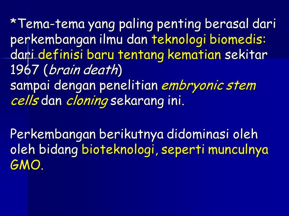 *Tema-tema yang paling penting berasal dari perkembangan ilmu dan teknologi biomedis: dari definisi baru tentang kematian sekitar 1967 (brain death) s