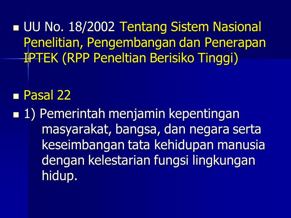 UU No. 18/2002 Tentang Sistem Nasional Penelitian, Pengembangan dan Penerapan IPTEK (RPP Peneltian Berisiko Tinggi) UU No. 18/2002 Tentang Sistem Nasi