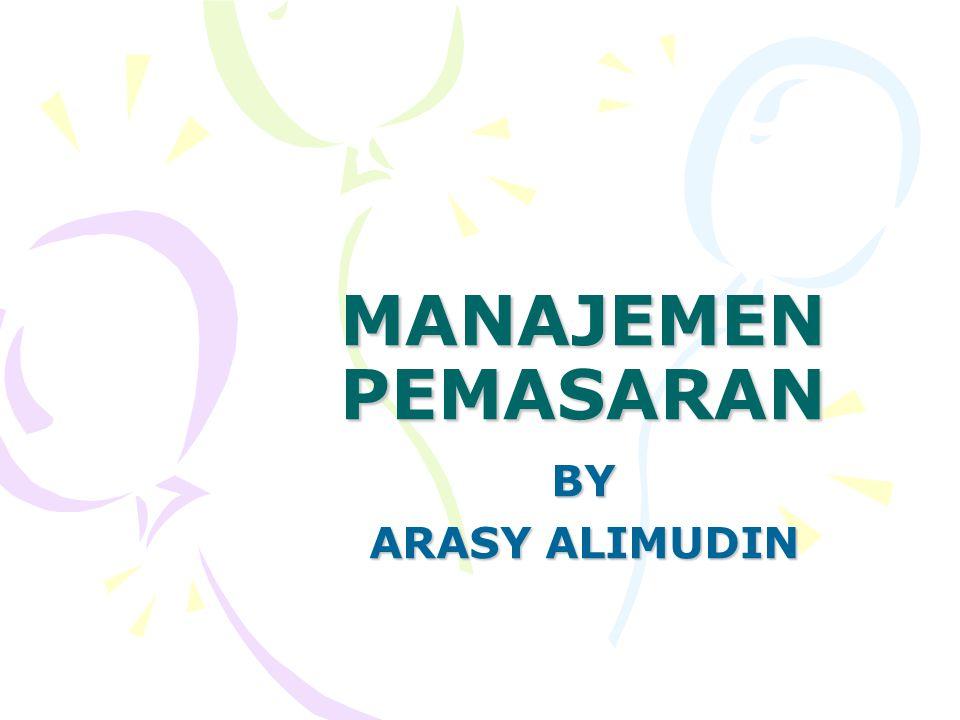 MANAJEMEN PEMASARAN BY ARASY ALIMUDIN