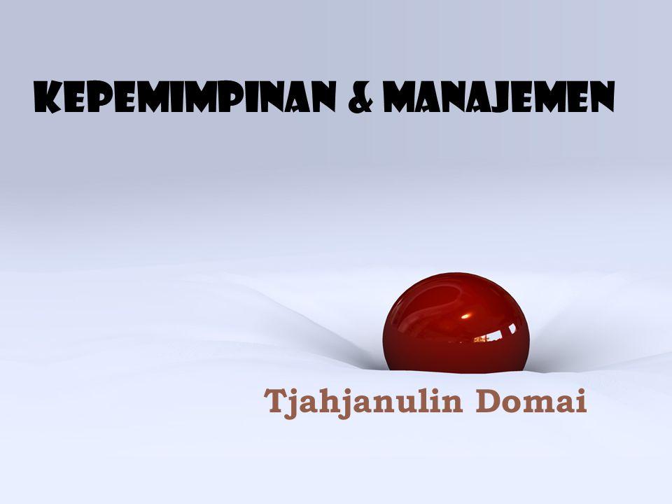 Kepemimpinan & Manajemen Tjahjanulin Domai