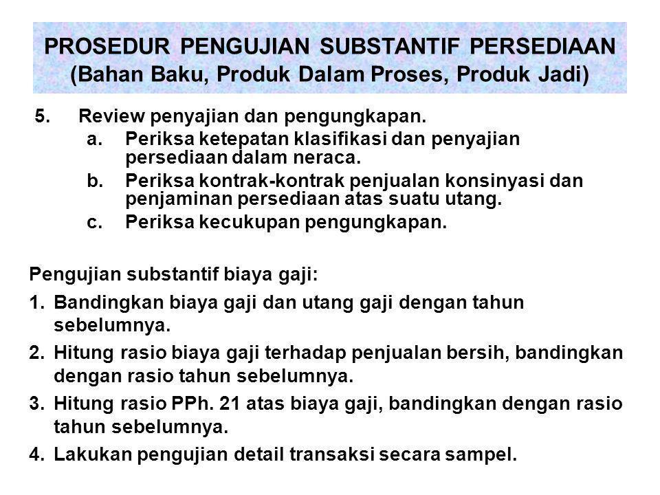 5.Review penyajian dan pengungkapan.