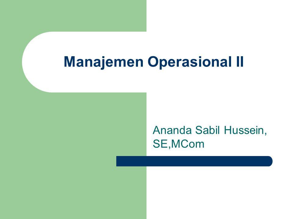 Manajemen Operasional II Ananda Sabil Hussein, SE,MCom