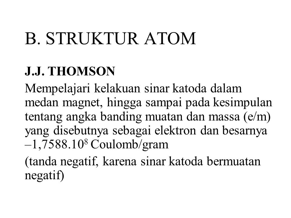 B.STRUKTUR ATOM J.J.