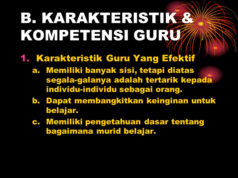 2. Kompetensi Guru Pedagogik. Kepribadian. Sosial. Profesional (akademik) (UU- RI No.14 tahun 2005)