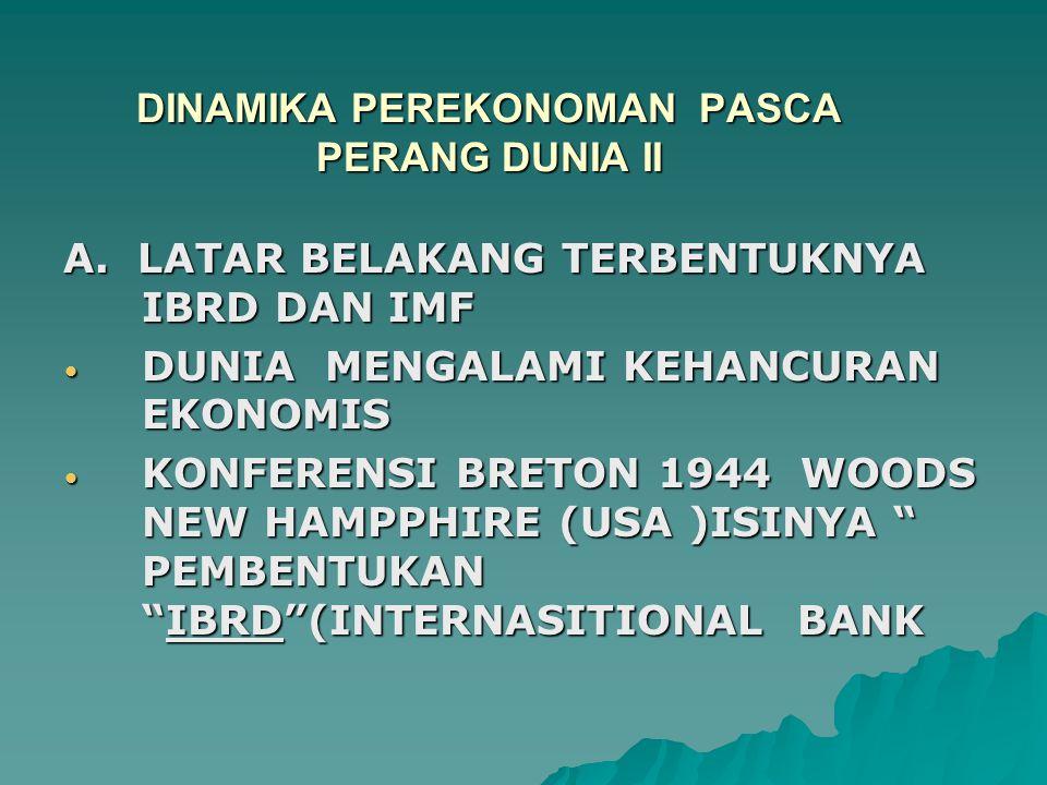 DINAMIKA PEREKONOMAN PASCA PERANG DUNIA II A.