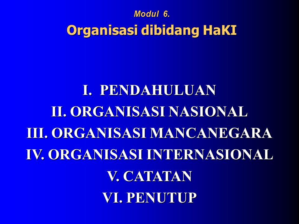 I. PENDAHULUAN II. ORGANISASI NASIONAL III. ORGANISASI MANCANEGARA IV.