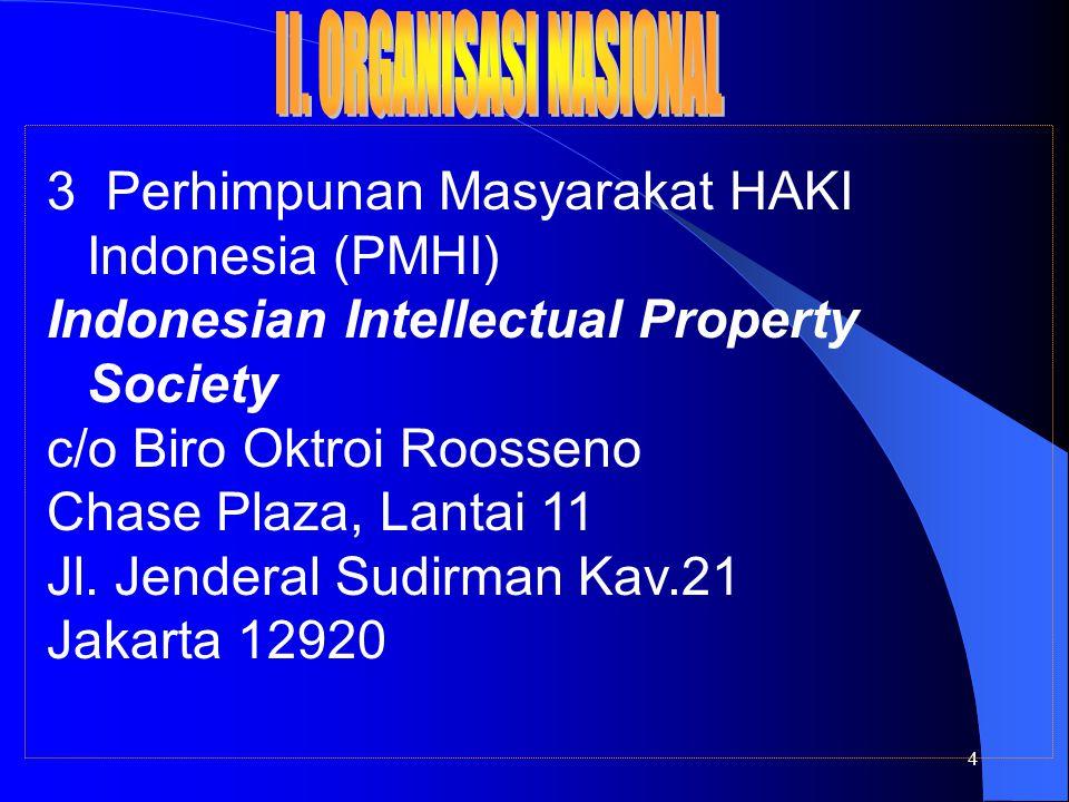 4 3 Perhimpunan Masyarakat HAKI Indonesia (PMHI) Indonesian Intellectual Property Society c/o Biro Oktroi Roosseno Chase Plaza, Lantai 11 Jl.