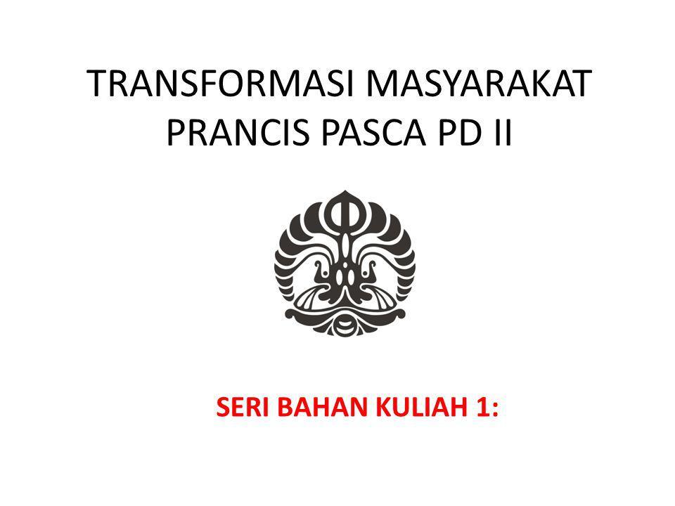 TRANSFORMASI MASYARAKAT PRANCIS PASCA PD II SERI BAHAN KULIAH 1: