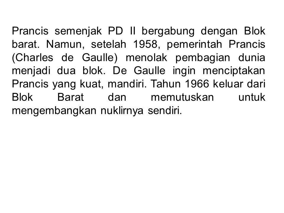 Prancis semenjak PD II bergabung dengan Blok barat. Namun, setelah 1958, pemerintah Prancis (Charles de Gaulle) menolak pembagian dunia menjadi dua bl