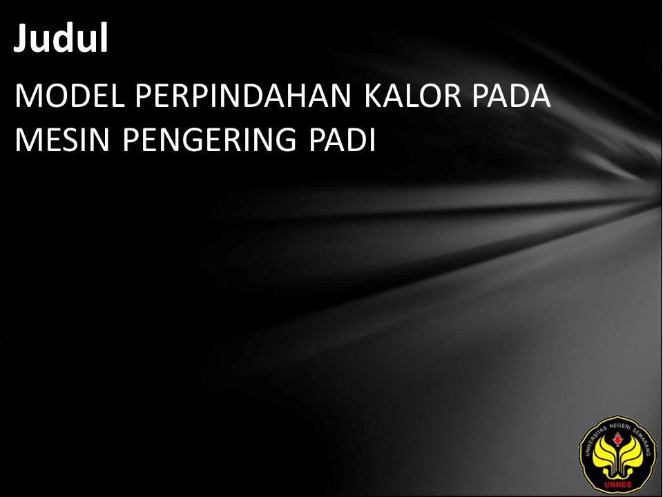 Judul MODEL PERPINDAHAN KALOR PADA MESIN PENGERING PADI