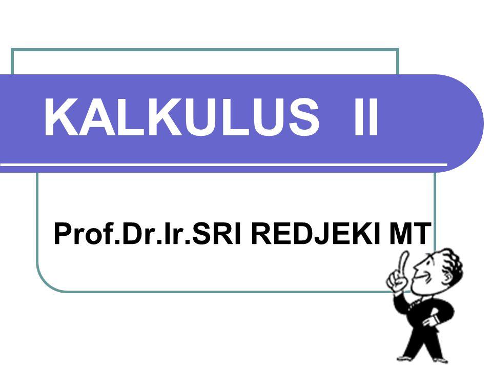 KALKULUS II Prof.Dr.Ir.SRI REDJEKI MT