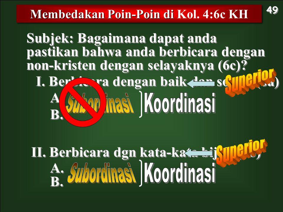 Subjek: Bagaimana dapat anda pastikan bahwa anda berbicara dengan non-kristen dengan selayaknya (6c)? Membedakan Poin-Poin di Membedakan Poin-Poin di