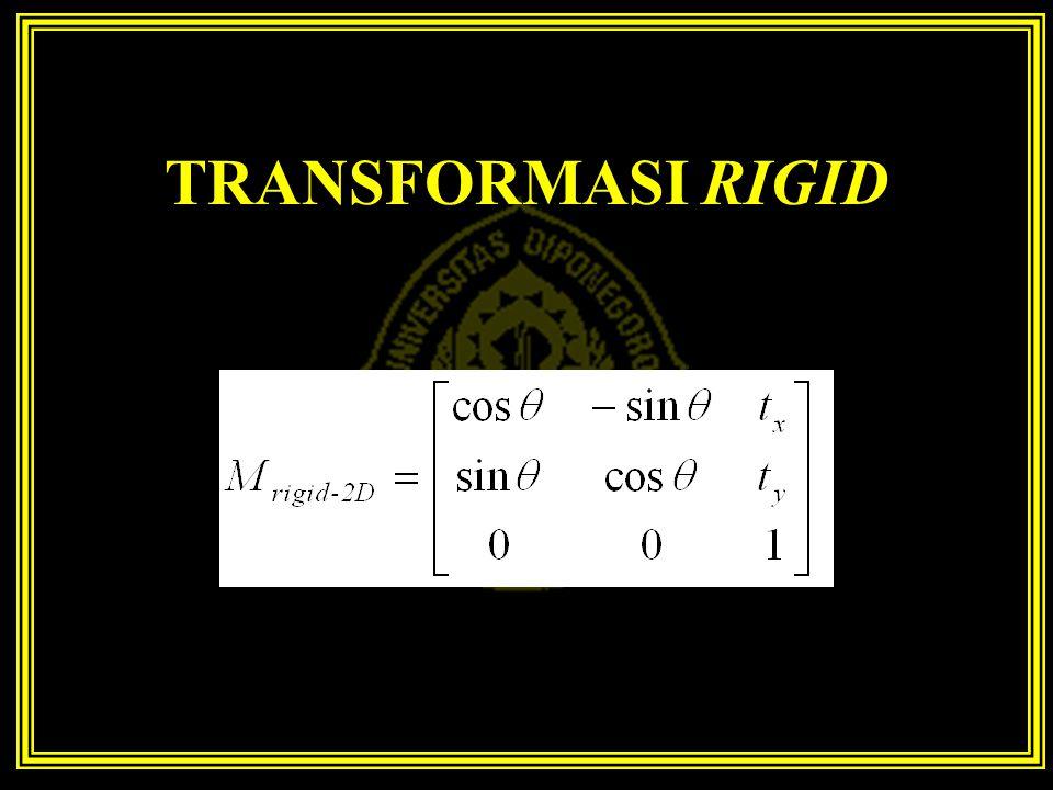 TRANSFORMASI RIGID