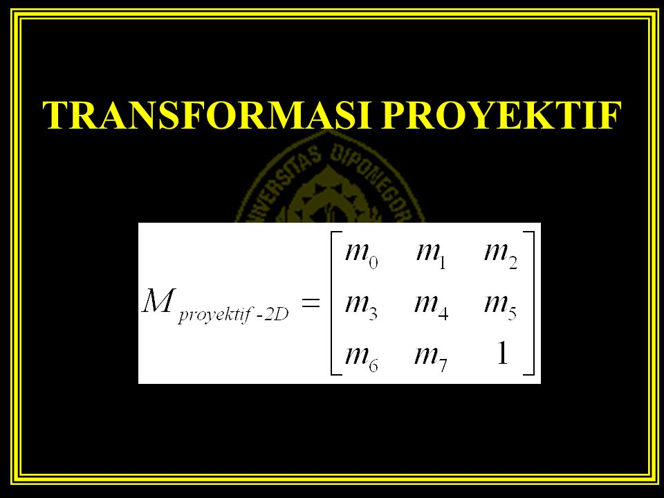 TRANSFORMASI PROYEKTIF