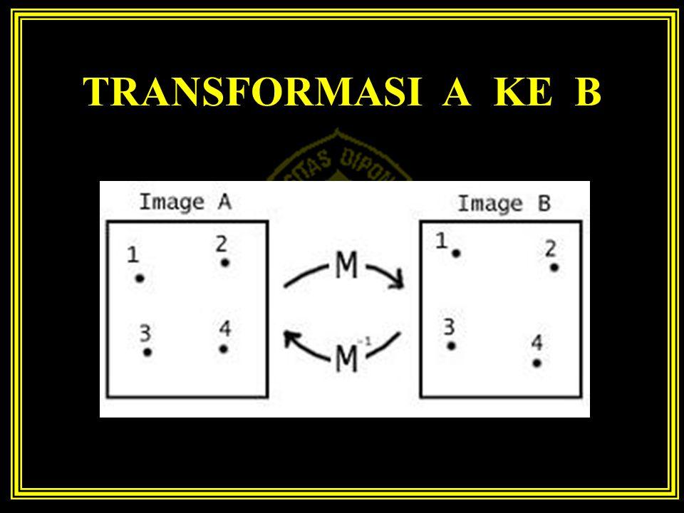 TRANSFORMASI A KE B