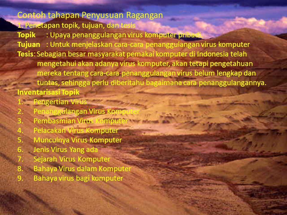 Penyusunan Ragangan Sementara I.Pendahuluan II.Virus Komputer di Indonesia II.1 Pengertian Virus II.2 Jenis-Jenis Virus III.