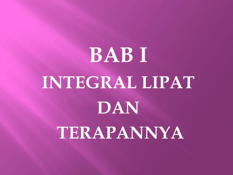 BAB I INTEGRAL LIPAT DAN TERAPANNYA