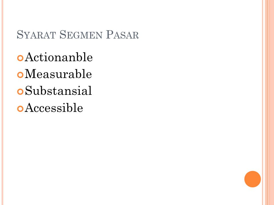 S YARAT S EGMEN P ASAR Actionanble Measurable Substansial Accessible
