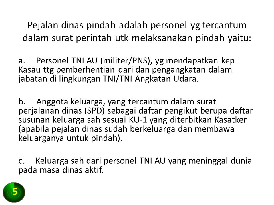 1.Peraturan Menteri Keuangan Nomor 113/PMK.05 Tahun 2012 tentang Perjalanan Dinas Dalam Negeri Bagi Pejabat Negara, Pegawai Negeri dan Pegawai Tidak Tetap.