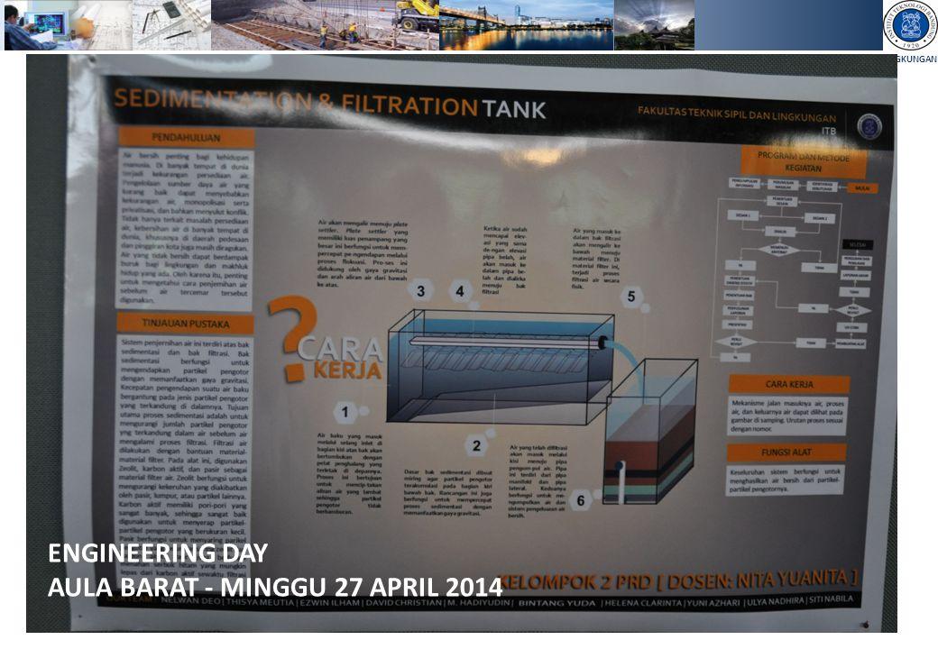 PENGANTAR REKAYASA DAN DESAIN - FAKULTAS TEKNIK SIPIL DAN LINGKUNGAN ENGINEERING DAY AULA BARAT - MINGGU 27 APRIL 2014