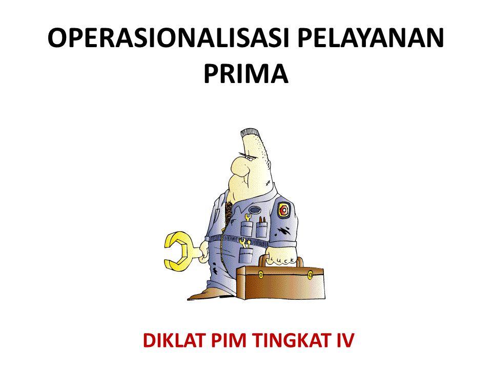 OPERASIONALISASI PELAYANAN PRIMA DIKLAT PIM TINGKAT IV