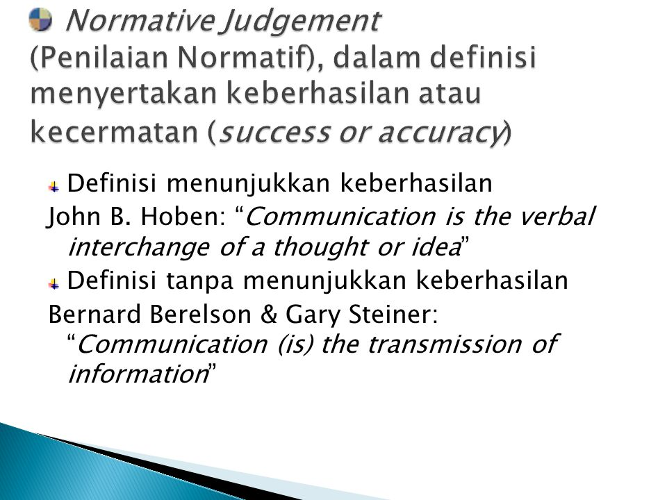 "Definisi menunjukkan keberhasilan John B. Hoben: ""Communication is the verbal interchange of a thought or idea"" Definisi tanpa menunjukkan keberhasila"