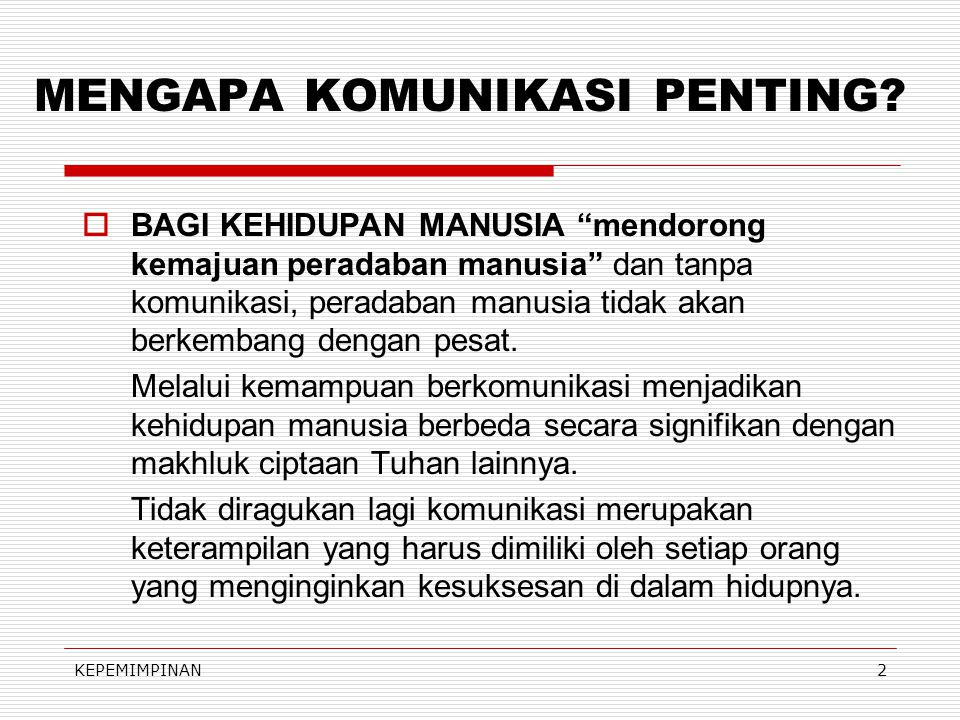 KEPEMIMPINAN2 MENGAPA KOMUNIKASI PENTING.