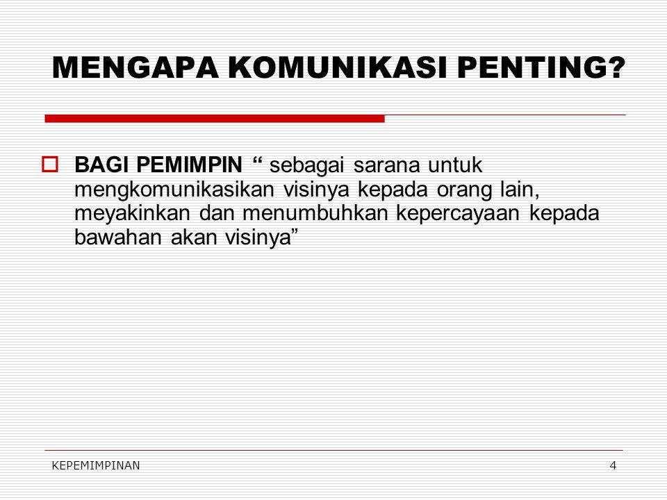 KEPEMIMPINAN14 MENGAPA KEMAMPUAN PEMIMPIN MEMBANGUN KOMUNIKASI INFORMAL DAN NON-VERBAL SANGAT PENTING?.
