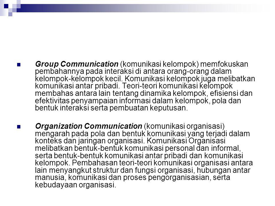 Group Communication (komunikasi kelompok) memfokuskan pembahannya pada interaksi di antara orang-orang dalam kelompok-kelompok kecil.