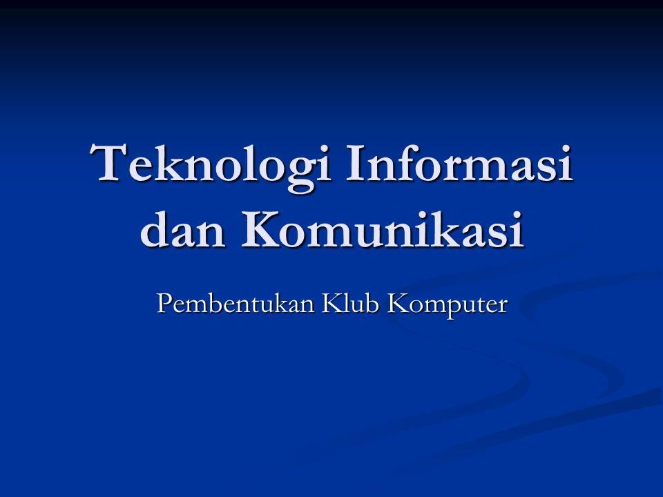 Teknologi Informasi dan Komunikasi Pembentukan Klub Komputer