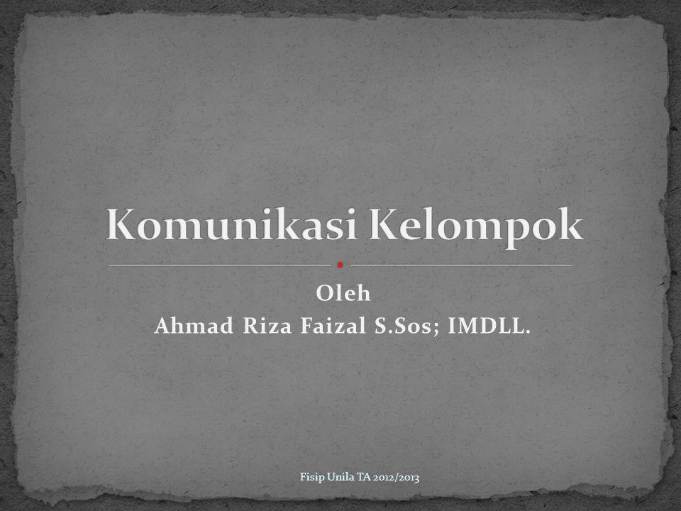 Oleh Ahmad Riza Faizal S.Sos; IMDLL. Fisip Unila TA 2012/2013