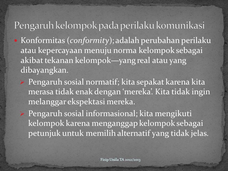 Konformitas (conformity); adalah perubahan perilaku atau kepercayaan menuju norma kelompok sebagai akibat tekanan kelompok—yang real atau yang dibayangkan.