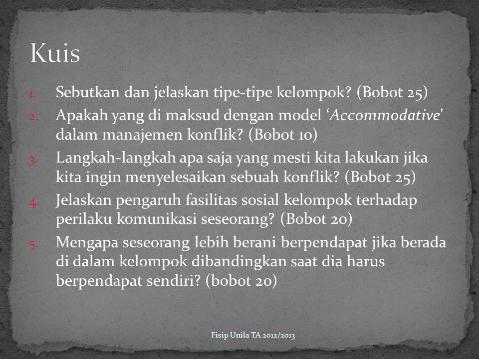 1.Sebutkan dan jelaskan tipe-tipe kelompok. (Bobot 25) 2.