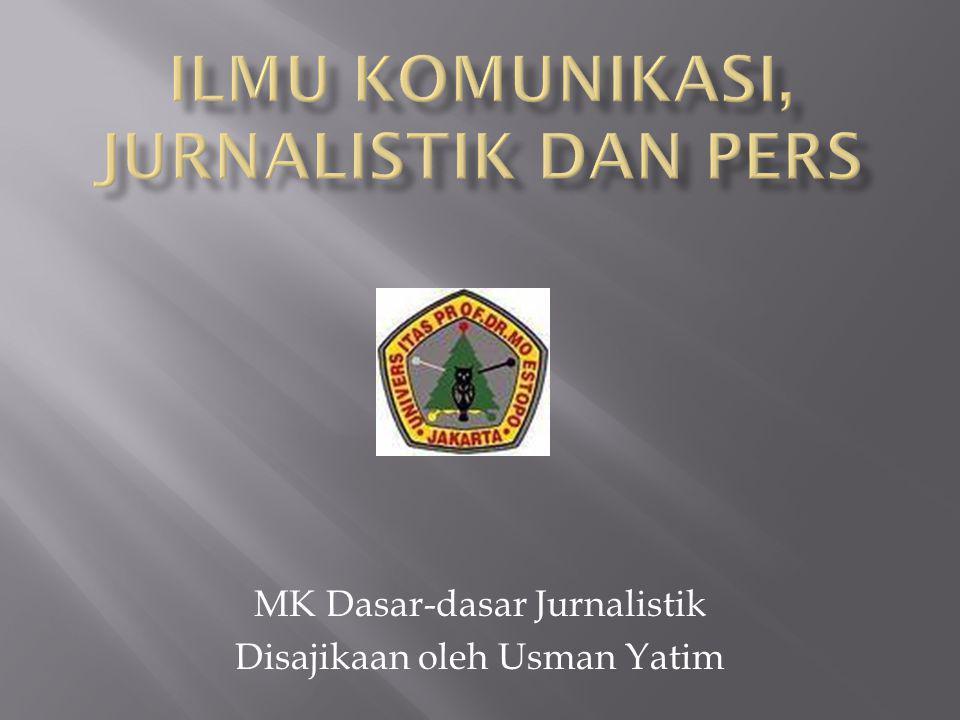MK Dasar-dasar Jurnalistik Disajikaan oleh Usman Yatim