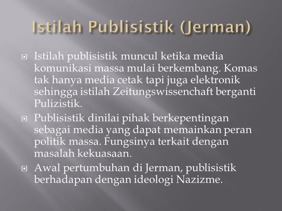  Istilah publisistik muncul ketika media komunikasi massa mulai berkembang. Komas tak hanya media cetak tapi juga elektronik sehingga istilah Zeitung