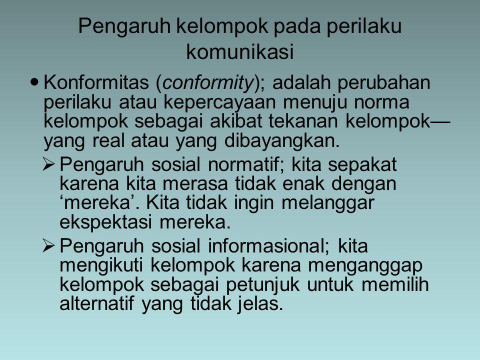 Konformitas (conformity); adalah perubahan perilaku atau kepercayaan menuju norma kelompok sebagai akibat tekanan kelompok— yang real atau yang dibaya