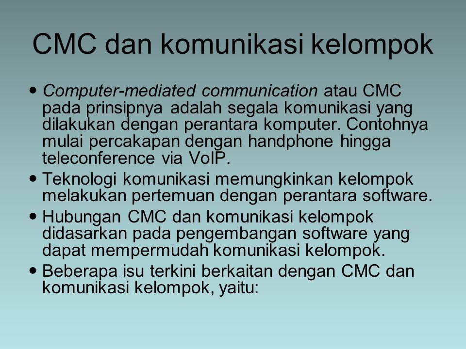 Computer-mediated communication atau CMC pada prinsipnya adalah segala komunikasi yang dilakukan dengan perantara komputer. Contohnya mulai percakapan