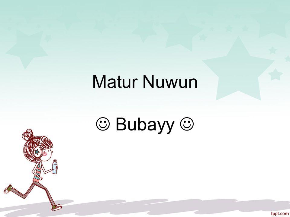 Matur Nuwun Bubayy