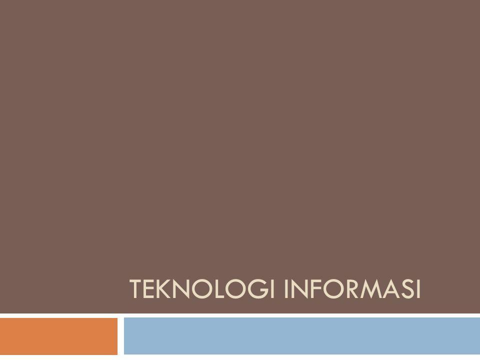Teknologi Informasi kombinasi teknologi komputer (perangkat keras dan perangkat lunak) untuk mengolah dan menyimpan informasi dengan teknologi komunikasi untuk melakukan transmisi informasi (Martin, Brown, DeHayes, Hoffer, Perkins, 2005).