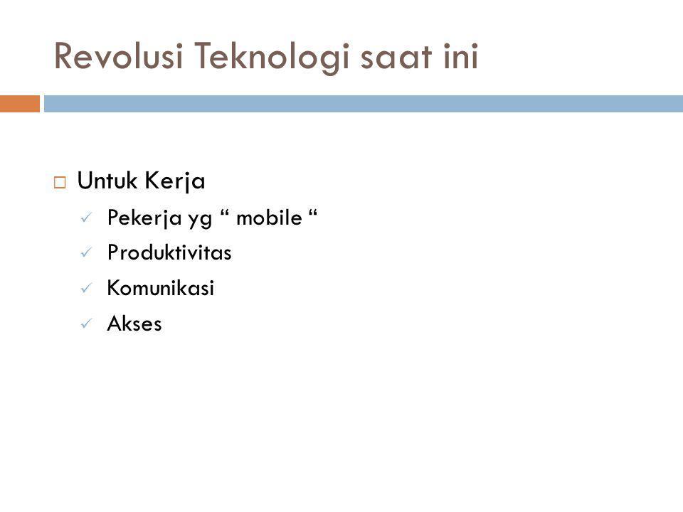 """Revolusi Teknologi saat ini  Untuk Kerja Pekerja yg """" mobile """" Produktivitas Komunikasi Akses"""