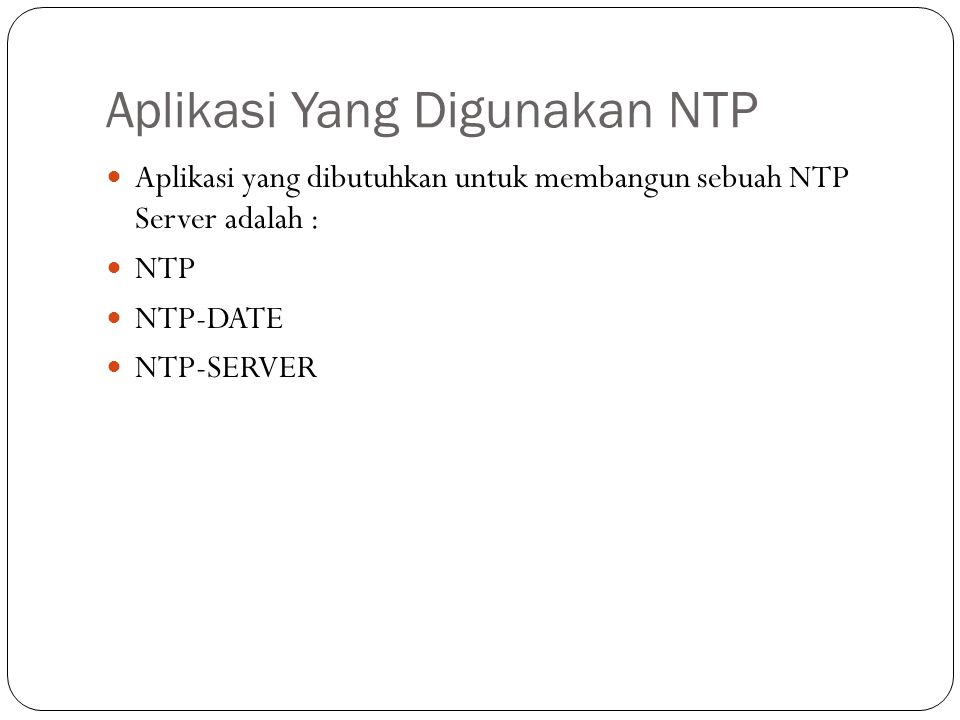Pengertian NTP-Date NTPdate adalah sebuah program komputer lama digunakan untuk dengan cepat melakukan sinkronisasi dan mengatur tanggal dan waktu komputer dengan query Network Time Protocol Server (NTP)Network Time Protocol