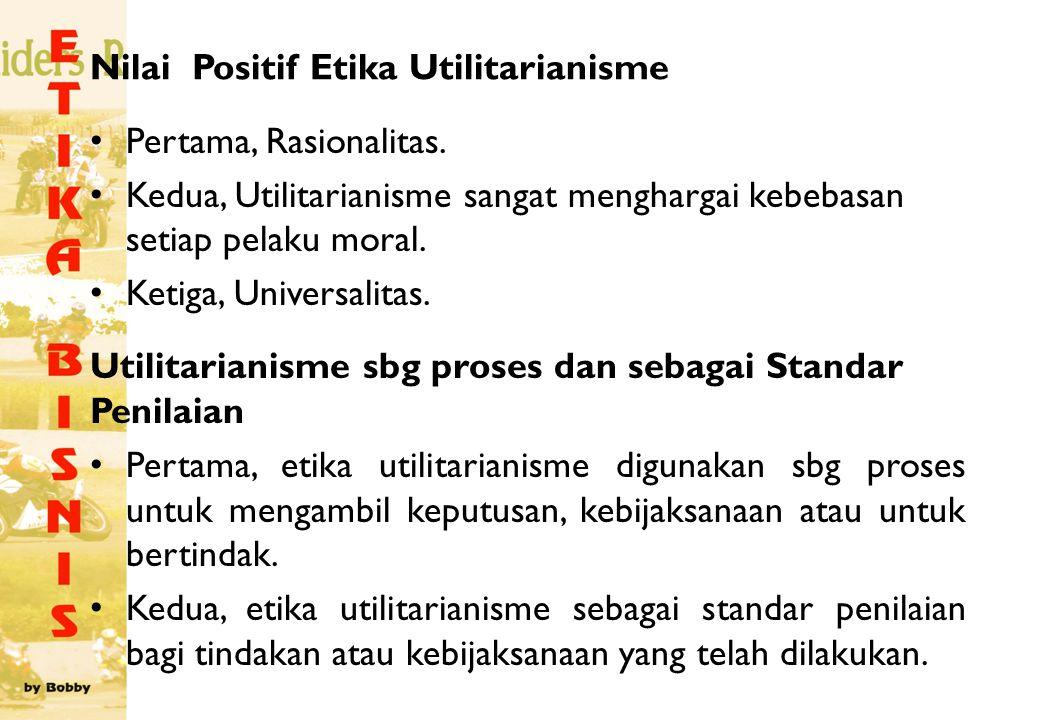 Nilai Positif Etika Utilitarianisme Pertama, Rasionalitas.