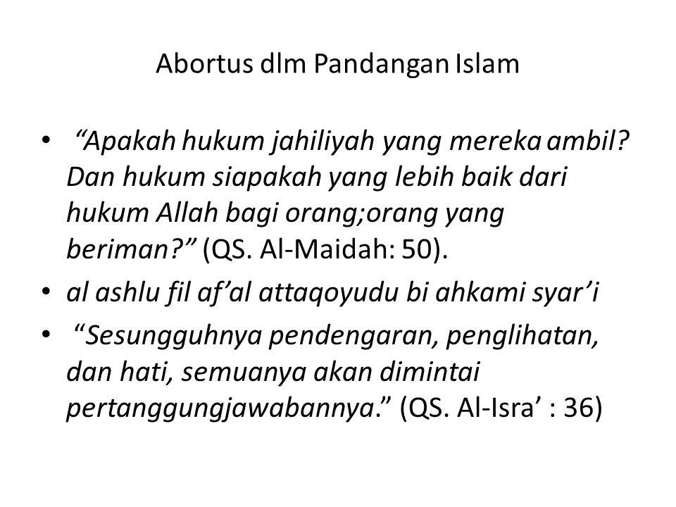 """Abortus dlm Pandangan Islam """"Apakah hukum jahiliyah yang mereka ambil? Dan hukum siapakah yang lebih baik dari hukum Allah bagi orang;orang yang berim"""